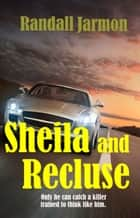 Sheila and Recluse ebook by Randall Jarmon