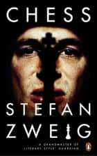 Chess - A Novel ebook by Stefan Zweig