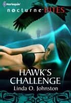 Hawk's Challenge (Mills & Boon Nocturne Bites) (Alpha Force, Book 6) ebook by Linda O. Johnston