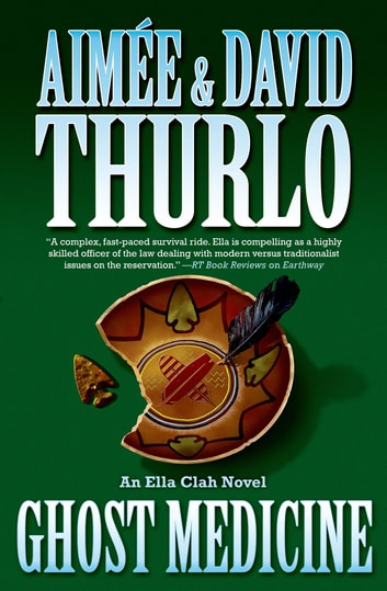 Ghost Medicine - An Ella Clah Novel ebook by Aimée Thurlo,David Thurlo