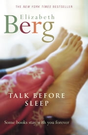 Talk Before Sleep ebook by Elizabeth Berg