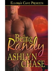 Being Randy ebook by Ashlyn Chase