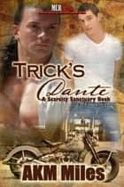 Trick's Dante ebook by AKM Miles