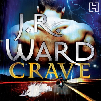 Crave - Number 2 in series audiobook by J. R. Ward