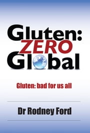 Gluten: ZERO Global ebook by Rodney Ford