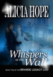 Whispers at the Wall ebook by Alicia Hope