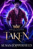 Taken - Royal States ebook by Susan Copperfield