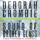 The Sound of Broken Glass - A Novel audiobook by Deborah Crombie