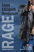 Rage - Benson Security, #3 ebook by janet elizabeth henderson