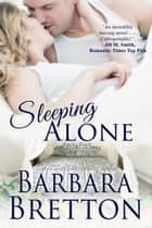 Sleeping Alone ebook by Barbara Bretton