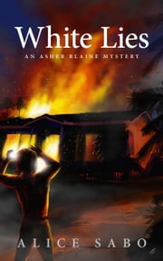White Lies - Asher Blaine Mysteries, #1 ebook by Alice Sabo