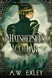 Hatshepsut's Collar ebook by A.W. Exley
