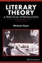 Literary Theory - A Practical Introduction ebook by Michael Ryan