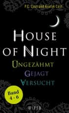 """House of Night"" Paket 2 (Band 4-6) - Ungezähmt / Gejagt / Versucht ebook by P.C. Cast, Kristin Cast, Christine Blum"