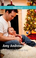 Dr Romano's Christmas Baby ebook by Amy Andrews