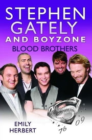 Stephen Gately and Boyzone - Blood Brothers ebook by Emily Herbert