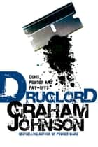 Druglord ebook by Graham Johnson