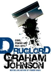 Druglord - Guns, Powder and Pay-Offs ebook by Graham Johnson