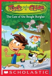 Jack Gets a Clue #1: The Case of the Beagle Burglar ebook by Nancy Krulik