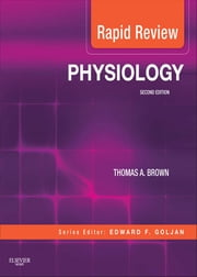 Rapid Review Physiology - With STUDENT CONSULT Online Access ebook by Thomas A. Brown