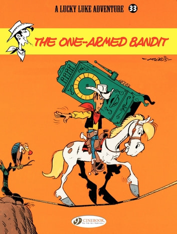 Lucky Luke - Volume 33 - The One-Armed Bandit eBook by Morris