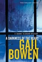 A Darkness of the Heart ebook by Gail Bowen