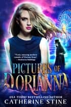 Pictures of Dorianna ebook by Catherine Stine