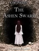 The Ashen Swarm ebook by Cory Poulson