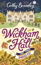 Wickham Hall - Part Three - Sparks Fly ebook by