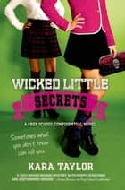 Wicked Little Secrets ebook by Kara Taylor