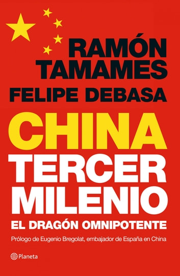 China, tercer milenio - El dragón omnipotente eBook by Ramón Tamames,Felipe Debasa Navalpotro
