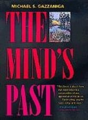 The Mind's Past ebook by Gazzaniga, Michael S.