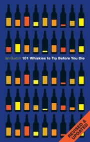 101 Whiskies to Try Before You Die (Revised & Updated) ebook by Ian Buxton