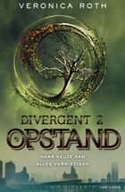 Opstand ebook by Veronica Roth,Maria Postema