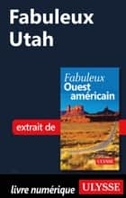 Fabuleux Utah ebook by Collectif Ulysse