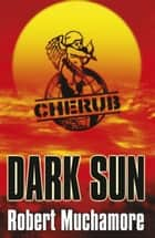 Dark Sun - World Book Day 2008 ebook by Robert Muchamore
