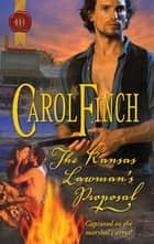 The Kansas Lawman's Proposal ebook by Carol Finch
