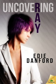 Uncovering Ray ebook by Edie Danford