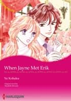 WHEN JAYNE MET ERIK (Harlequin Comics) - Harlequin Comics ebook by Elizabeth Bevarly, Yu Kohaku