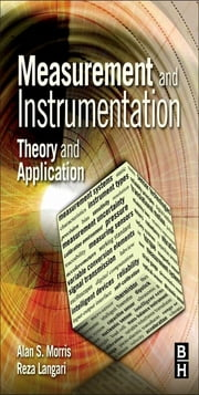 Measurement and Instrumentation - Theory and Application ebook by Alan S Morris,Reza Langari