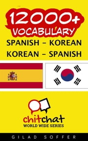 12000+ Vocabulary Spanish - Korean ebook by Gilad Soffer