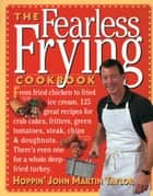 The Fearless Frying Cookbook ebook by John Martin Taylor