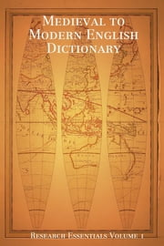 Medieval to Modern English Dictionary ebook by Smith Timothy
