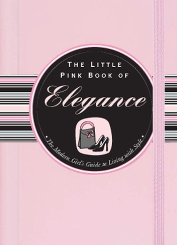 The Little Pink Book of Elegance ebook by Jodi Kahn