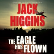 Eagle Has Flown, The audiobook by Jack Higgins