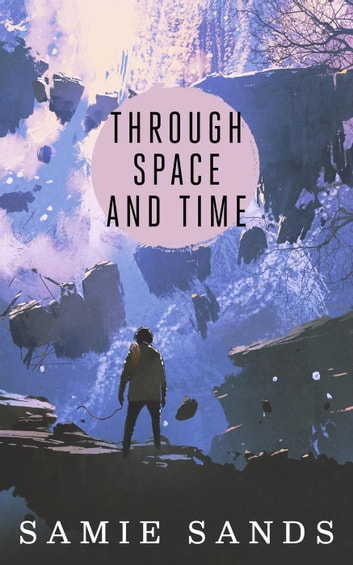 Through Space And Time ebook by Samie Sands