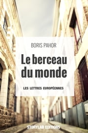 Le berceau du monde ebook by Guy Fontaine, Andrée Lück-Gaye, Boris Pahor