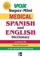 Vox Super-Mini Medical Spanish and English Dictionary eBook by Vox
