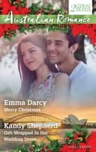Australian Romance Duo/Merry Christmas/Gift-Wrapped In Her Wedding Dress ebook by Emma Darcy, Kandy Shepherd