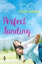 Perfect Landing ebook by Jyoti Singh Visvanath